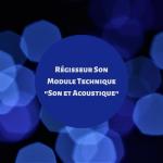 Régisseur Son Module Technique _Son et Acoustique_